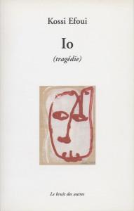 """""""Io (tragédie)"""" de Kossi Efoui, éd. le Bruit des Autres, 2006 (acrylique sur carton)"""